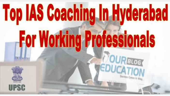 Best IAS Coaching in Hyderabad for working Professionals