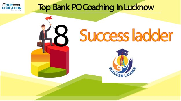 Success Ladder Top Bank PO Coaching in Lucknow