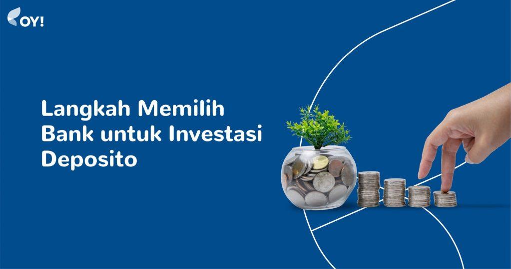 langkah memilih bank untuk investasi deposito