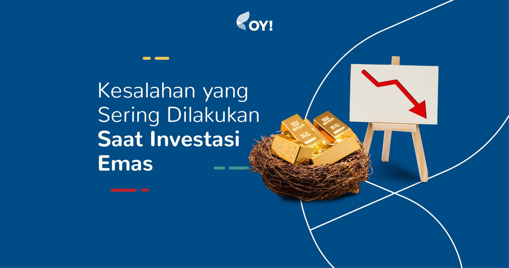 kesalahan saat investasi emas