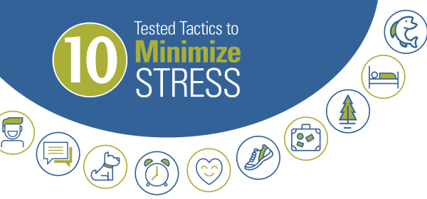 10 Tested Tactics to Minimize Stress – Infographic
