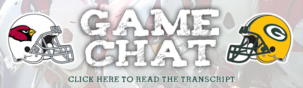 Click here to read the Packers-Cardinals game chat transcript