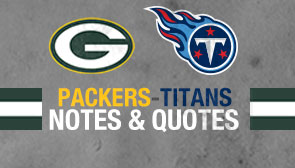 Packers-Titans post-game notes & quotes