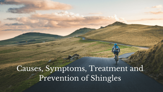 Causes, Symptoms, Treatment and prevention of Shingles (Video)