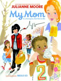 My Mom is a Foreigner by Julianne Moore