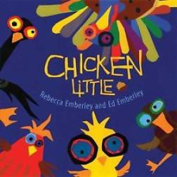 Chicken Little by Rebecca Emberley and Ed Emberley