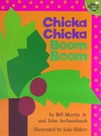 Chicka Chicka Boom Boom By Bill Martin, Jr. and John Archambauld