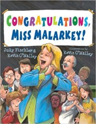 Congratulation, Miss Malarkey by Judy Finchler and Kevin O'Malley