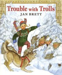 Trouble with Trolls by Jan Brett