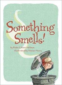 Somthing Smells by Blake Liliane Hellman