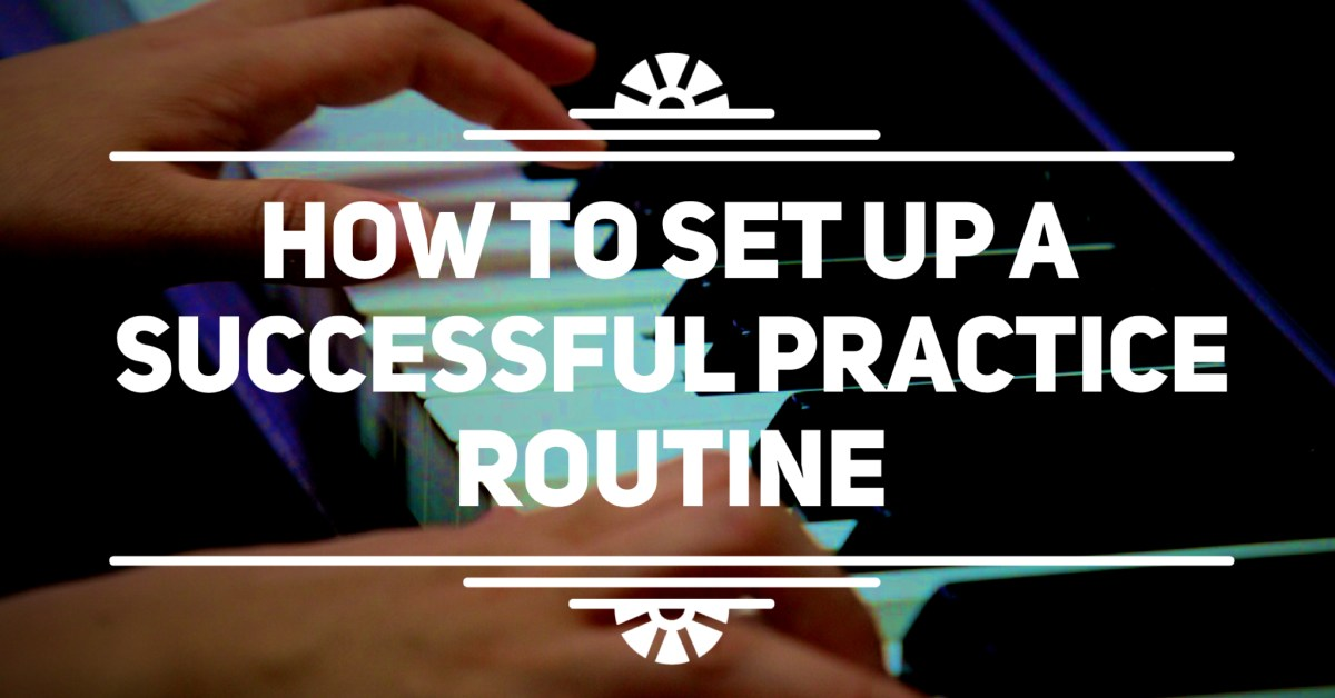 Parents: How to set up a successful practice routine for your child