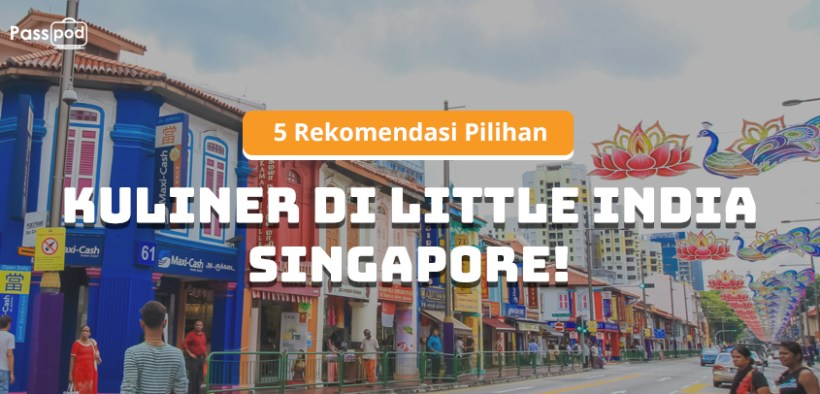 Passpod, Kuliner Little India, Singapore, Singapura, Restoran Little India