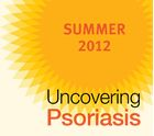 Uncovering Psoriasis 2012 Summer Survey