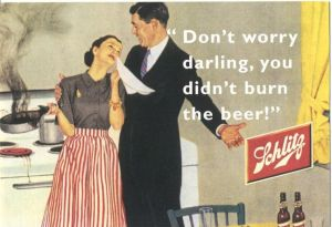 """Don't worry, darling, you didn't burn the beer"""
