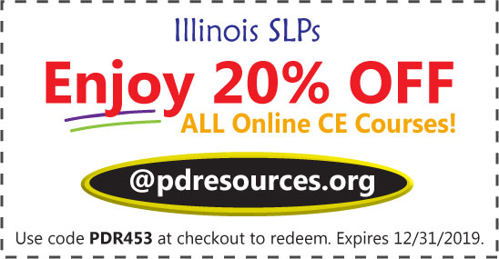 Illinois SLPs can earn all 20 hours for renewal through ASHA-approved online CEU courses @pdresources.org. Order now and enjoy 20% off all courses!