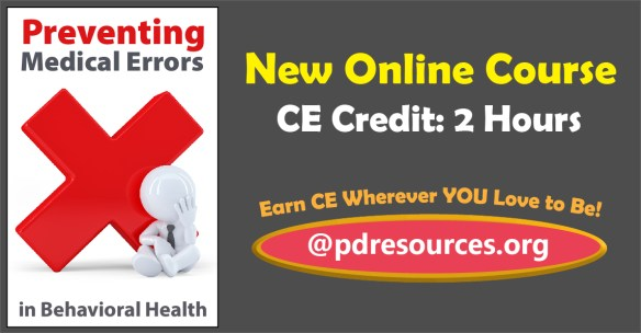 Preventing Medical Errors in Behavioral Health is a new 2-hour online CE course designed to meet the medical errors renewal requirement for Florida mental health professionals.