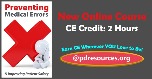 Preventing Medical Errors & Improving Patient Safety is a new 2-hour online continuing education (CE/CEU) course that meets the medical error renewal requirement for Florida licensees.