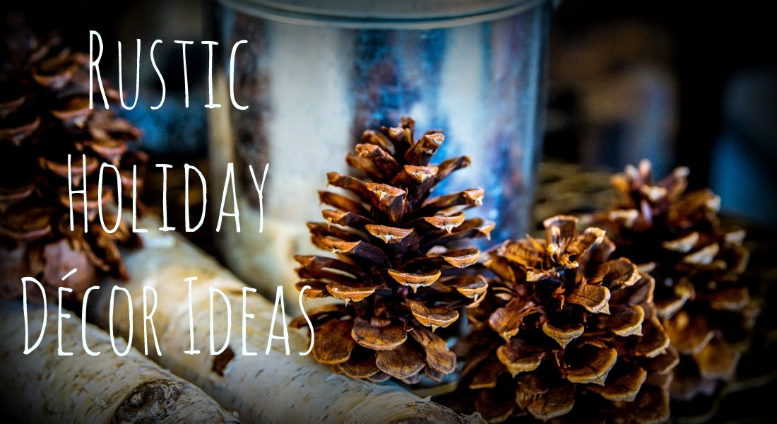 Rustic Holiday Decor Ideas