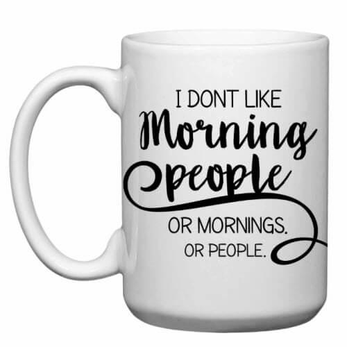 Don't Like Mornings Mug