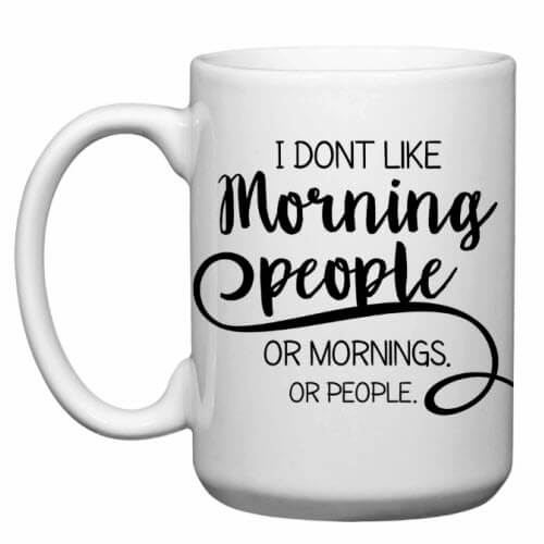 Don't Like Mornings Mug