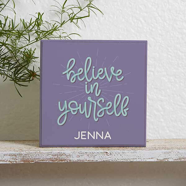 Believe In Yourself Wood Block