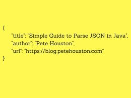 Simple Guide to Parse JSON in Java - Pete Houston (blog.petehouston.com)