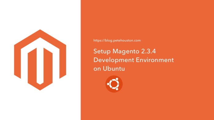 Setup Magento 2.3.4 Development Environment on Ubuntu