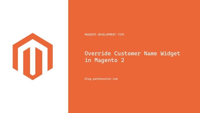 Override Customer Name Widget in Magento 2