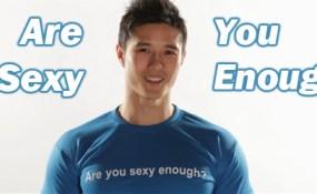 Are You Sexy Enough?