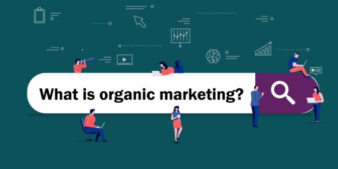 What is Organic Marketing?