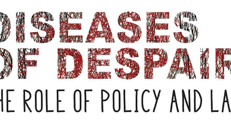 """Diseases of Despair: The Role of Policy and Law"" conference banner"