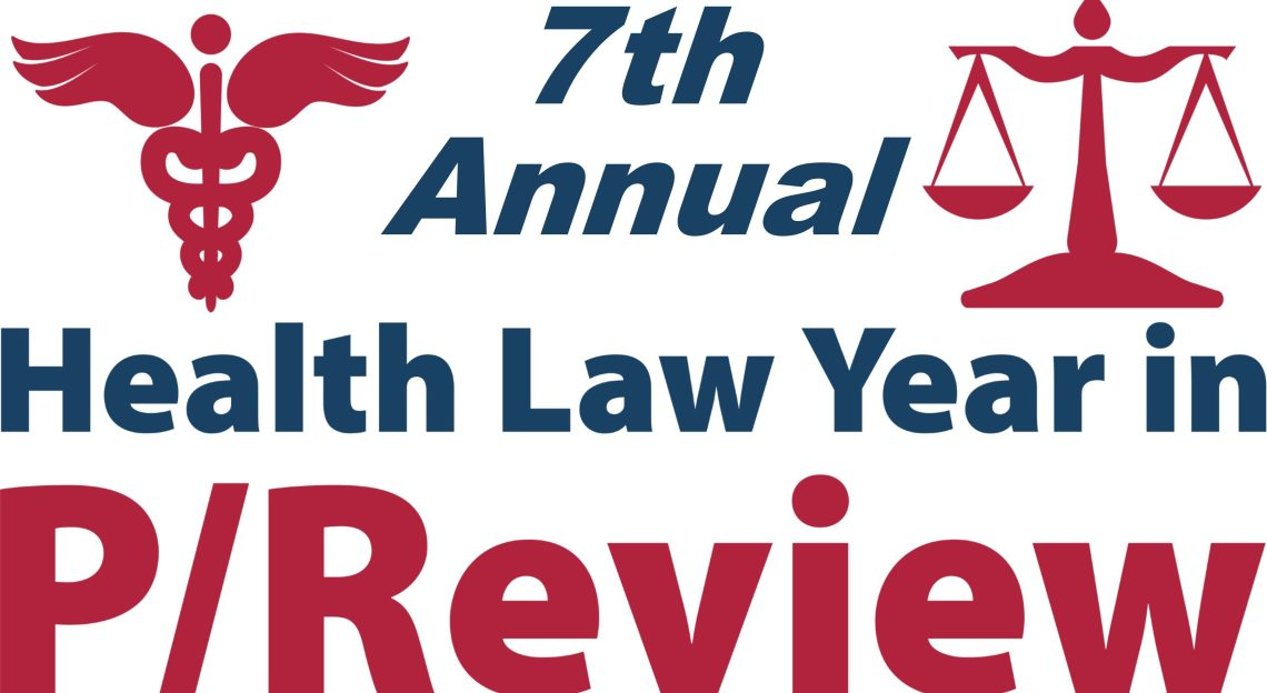 Logo for 7th Annual Health Law Year in P/Review