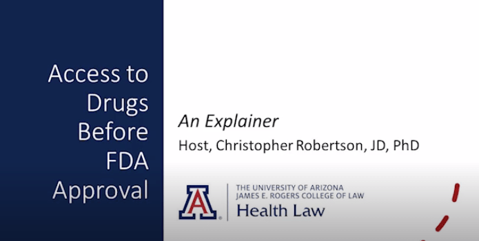 Access to Drugs Before FDA Approval: Video Explainer with Christopher Robertson.