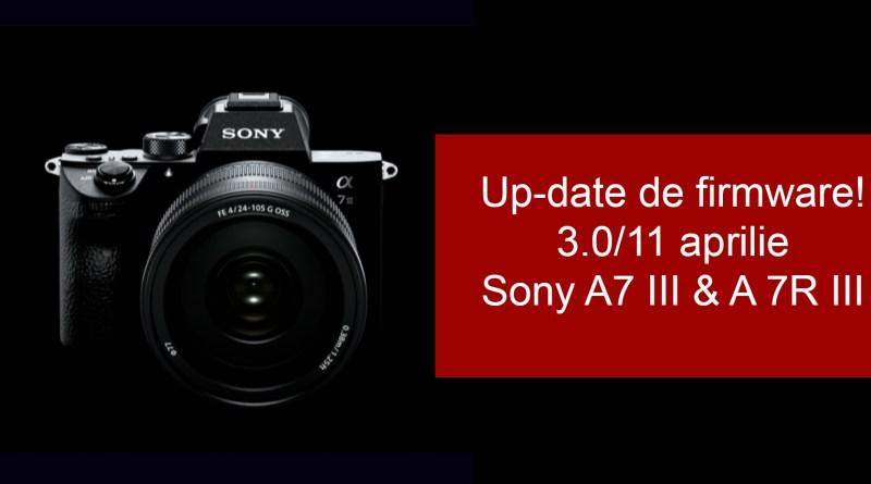 Update de Firmware pentru Sony A 7III si A7R III