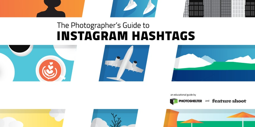 The Photographer's Guide to Instagram Hashtags