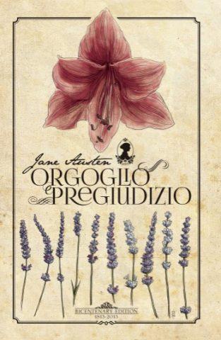 Orgoglio e pregiudizio. Nella foto, la copertina commemorativa a cura della JASIT (Jane Austen Society of Italy), uscita in occasione del bicentenario.