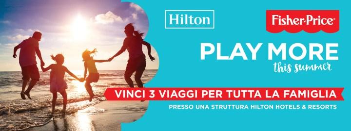 Play More con Fisher-Price e Hilton Hotel