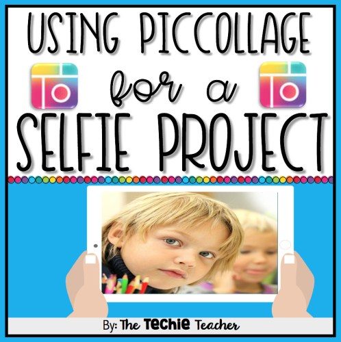 Using PicCollage for a Selfie Project