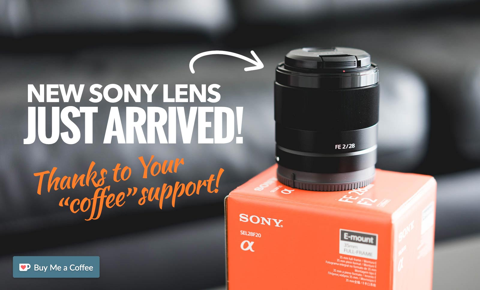 picjumbo BLOG: The new Sony lens just arrived — thanks to You!