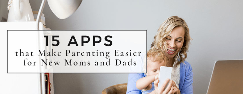 15 Best Apps for New Parents