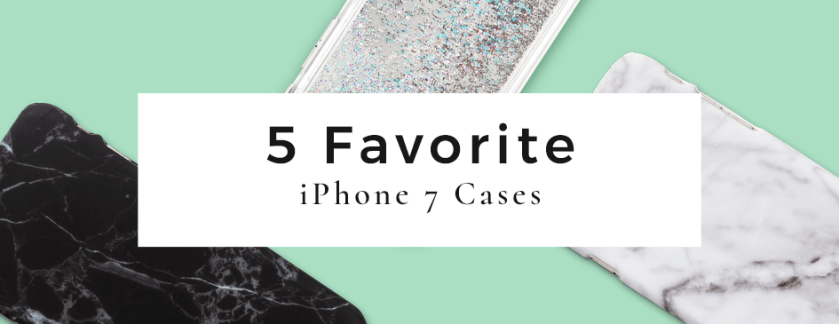 Picture Keeper's 5 Favorite iPhone 7 Cases