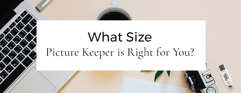 What Size Picture Keeper Connect is Right for You?