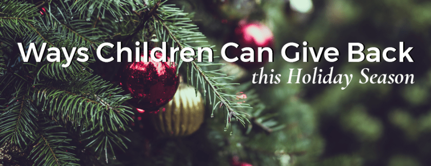 5 Ways Children Can Give Back this Holiday Season