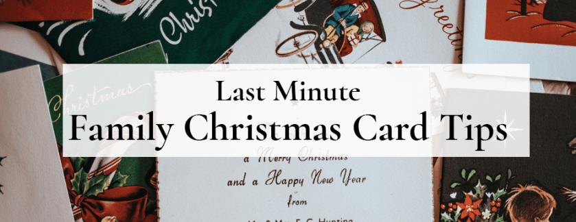 Last Minute Christmas Cards for Family blog banner