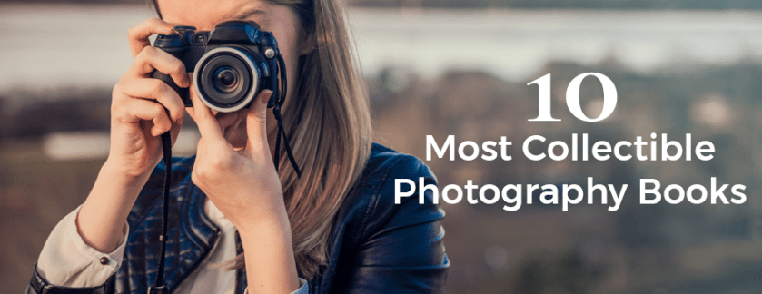 10 Most Collectible Photography Books of All Time