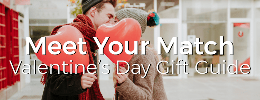 Meet Your Match: Valentine's Day Gift Guide