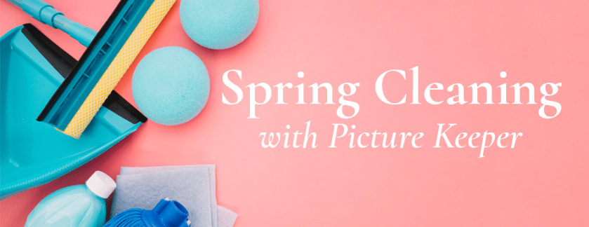 Spring Cleaning with Picture Keeper