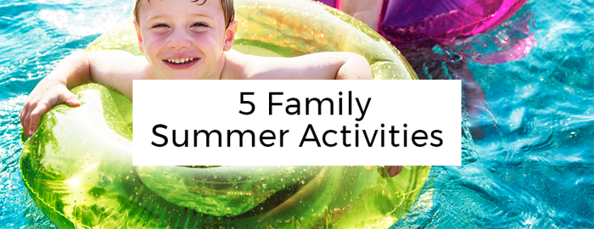 5 Family Summer Activities