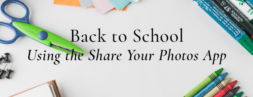 Using the Share Your Photos App for School