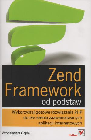 """Okładka książki """"Zend Framework od podstaw"""""""